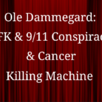 JFK & 9/11 Conspiracy & Cancer Killing Machine