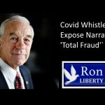 Ron Paul: [Video Banned on YouTube] Covid Whistleblowers Expose Narrative as 'Total Fraud'