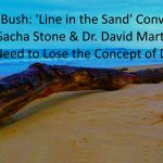 "Dr. Zach Bush: 'Line in the Sand' Conversation w/Sacha Stone & Dr. David Martin |""We Really Need to Lose the Concept of Death"""