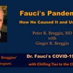 Dr. Peter Breggin: Fauci's Pandemic — How He Caused It and Uses It