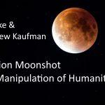 David Icke & Dr. Andrew Kaufman: Operation Moonshot & the Manipulation of Humanity
