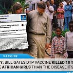 Bill Gates DTP Vaccine Killed 10 Times More African Girls Than the Disease Itself