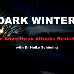 Dr Heiko Schöning — Dark Winter: The Amerithrax Attacks & Ties to Coronavirus Narrative
