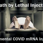 181 Dead in the U.S. During 2 Week Period From Experimental COVID Injections – How Long Will We Continue to Allow Mass Murder by Lethal Injection?