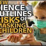 New Science Outlines Risks of Masking Children