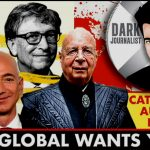 Catherine Austin Fitts w/ Dark Journalist: Mr. Global Wants You! — We Are at War With a Powerful Group Attempting to Create an Inhuman Civilization
