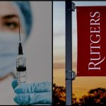 Rutgers' Vaccine Apartheid – The Persecution Worsens Unless We Stop It Now