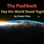 Oracle Films: The Pushback — The Day the World Stood Together