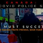 """Canada: The Covid Police State — """"We Must Succeed in Having Truth Prevail Over Fear"""""""