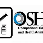 OSHA Returns: Employers May Be Liable for 'Any Adverse Reaction' From Mandated Vaccinations