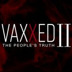 Vaxxed II: Watch the Movie & the Related Q&A Webinar. Review the Many Linked Resources.