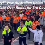 For the 3rd Day in a Row, Australian Construction Workers Overflow Streets & Shut Down Traffic in Protest Against Forced Vaccination